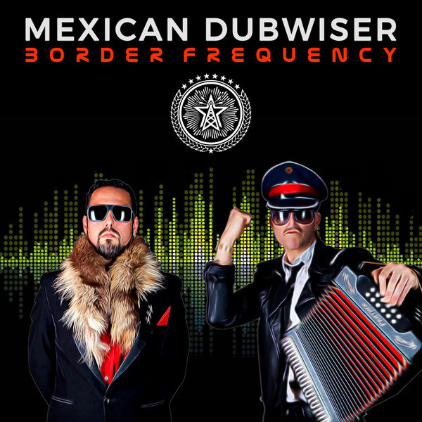 mexican-dubwiser-border-frequency